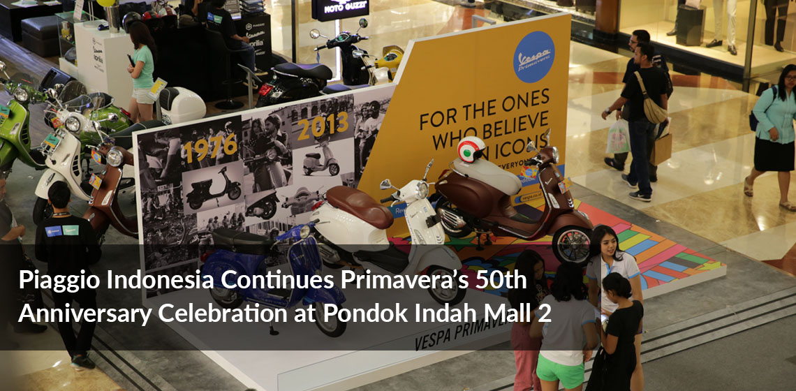 Piaggio Indonesia Continues Primavera's 50th Anniversary Celebration at Pondok Indah Mall 2