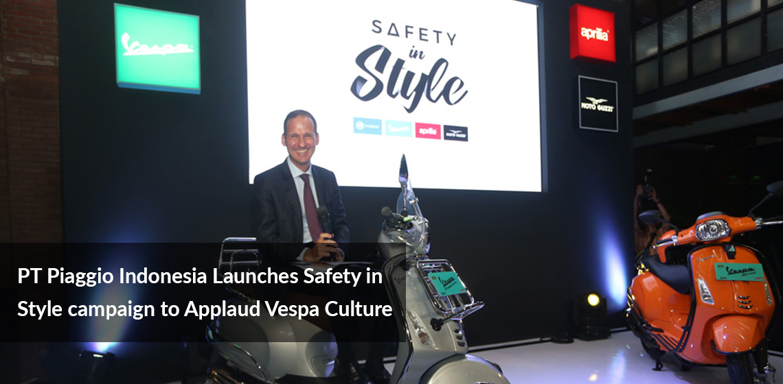 PT Piaggio Indonesia Launches Safety in Style Campaign to Applaud Vespa Culture