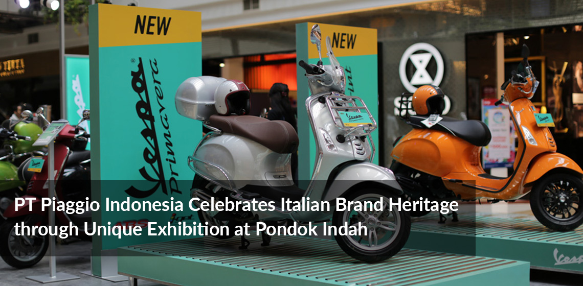 PT Piaggio Indonesia Celebrates Italian Brand Heritage through Unique Exhibition at Pondok Indah